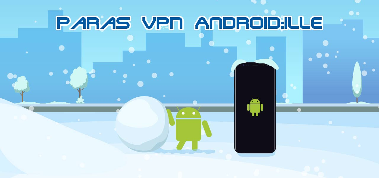 Paras VPN Android:ille - Suomessa